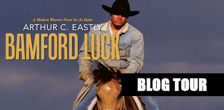 Guest Post from Arthur C. Eastly, author of Bamford Luck