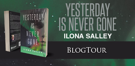 Guest Post from Ilona Salley, author of Yesterday is Never